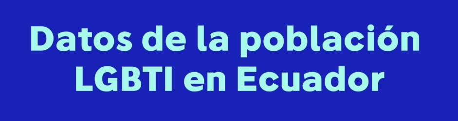 Datos de la población LGBTI en Ecuador