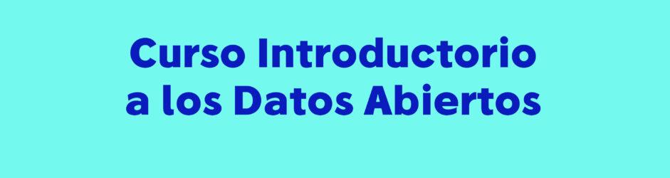 Datos Abiertos: Curso Introductorio en Ecuador